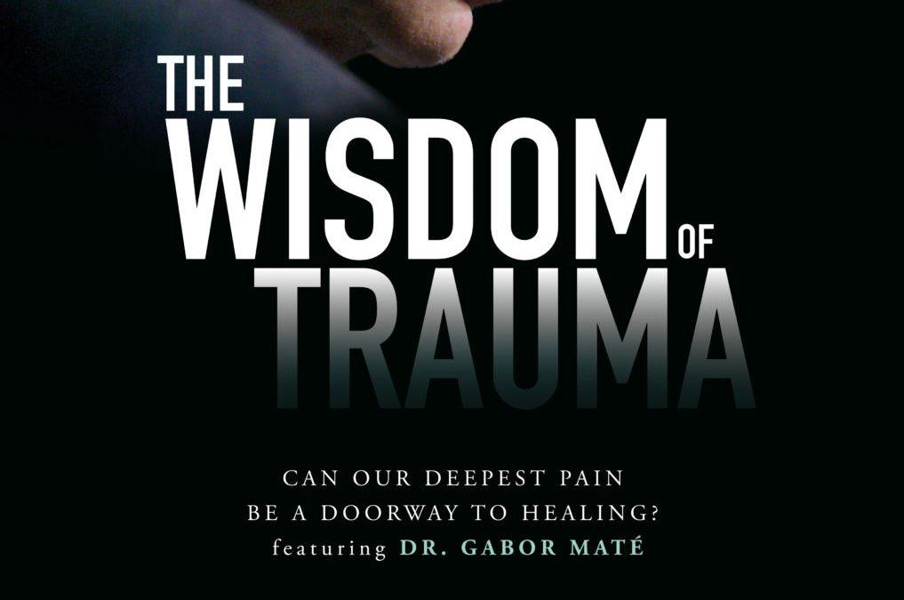 Wisdom of Trauma. Ja..en dan?